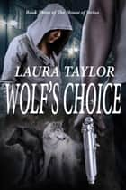Wolf's Choice ebook by Laura Taylor