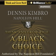 Think and Grow Rich: A Black Choice audiobook by Dennis Kimbro, Napoleon Hill