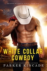 White Collar Cowboy ebook by Parker Kincade