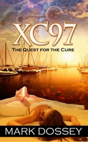 XC97: The Quest for the Cure ebook by Mark Dossey