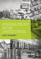 Housing Policy in the United States ebook by Alex F. Schwartz