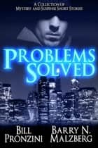 Problems Solved ebook by Bill Pronzini, Barry N. Malzberg