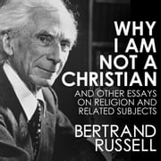 Why I Am Not a Christian audiobook by Bertrand Russell