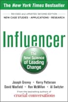 Influencer: The New Science of Leading Change, Second Edition (Paperback) ebook by Joseph Grenny,Kerry Patterson,David Maxfield,Ron McMillan,Al Switzler