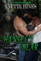 Hansel's Bear ebook by Yvette Hines