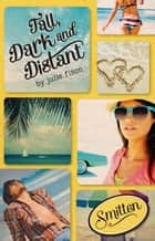 Smitten: Tall, Dark & Distant ebook by Julie Fison