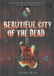 Beautiful City of the Dead ebook by Leander Watts