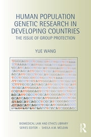 Human Population Genetic Research in Developing Countries - The Issue of Group Protection ebook by Yue Wang