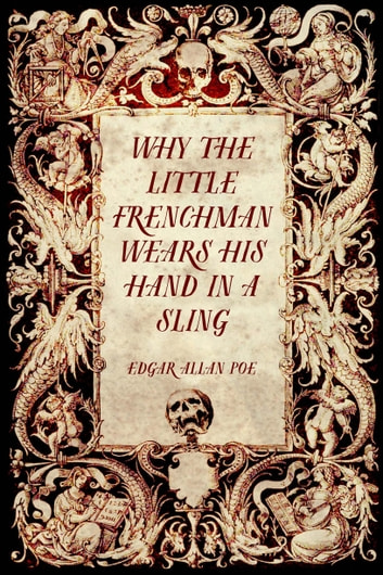 Why The Little Frenchman Wears His Hand In A Sling Ebook By Edgar