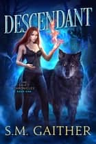 Descendant ebook by S.M. Gaither
