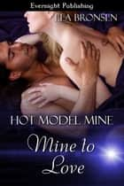 Mine to Love ebook by Lea Bronsen