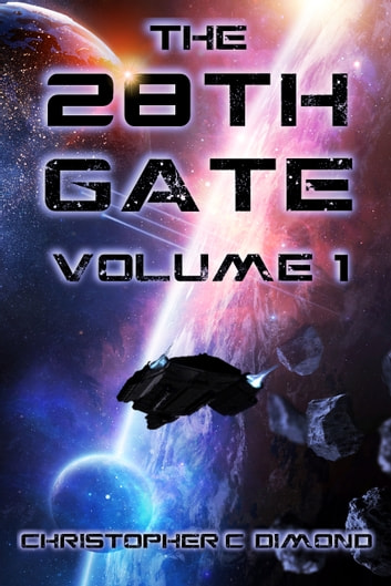 The 28th Gate: Volume 1 ebook by Christopher C. Dimond