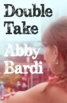 Double Take ebook by Abby Bardi