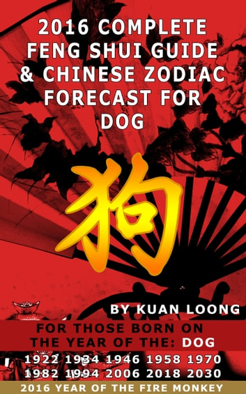 2016 Dog Feng Shui Guide & Chinese Zodiac Forecast