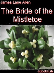 The Bride of the Mistletoe ebook by Allen, James, Lane
