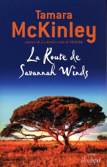 La Route de Savannah Winds ebook by Tamara Mckinley