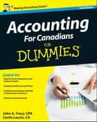 Accounting For Canadians For Dummies ebook by Cecile Laurin, John A. Tracy