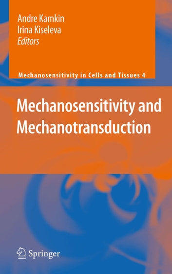 Mechanosensitivity and Mechanotransduction ebook by