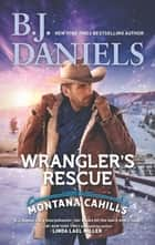 Wrangler's Rescue eBook by B.J. Daniels