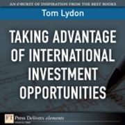Taking Advantage of International Investment Opportunities ebook by Tom Lydon