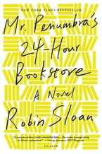 Mr. Penumbra's 24-Hour Bookstore, A Novel