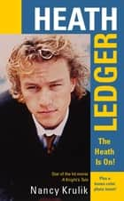 Heath Ledger: The Heath Is On! ebook by Nancy Krulik