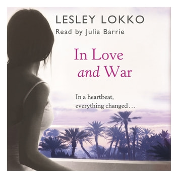 In Love and War audiobook by Lesley Lokko