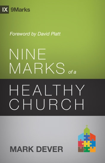 Nine Marks of a Healthy Church (3rd Edition) ebook by Mark Dever
