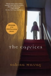 The Caprices ebook by Sabina Murray