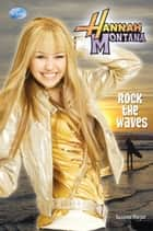 Hannah Montana: Rock the Waves ebook by Suzanne Harper