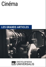 Cinéma - Les Grands Articles d'Universalis ebook by Encyclopaedia Universalis