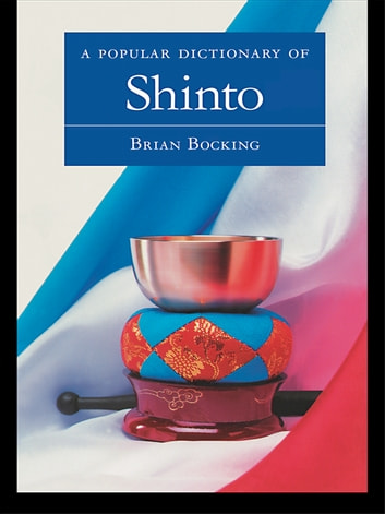A Popular Dictionary of Shinto ebook by Brian Bocking