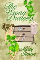The Wrong Drawers ebook by Misty  Simon