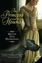 The Princess and the Hound ebook by Mette Ivie Harrison
