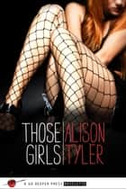 Those Girls ebook by Alison Tyler