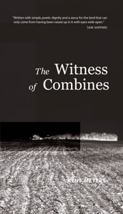 Witness Of Combines ebook by Kent Meyers