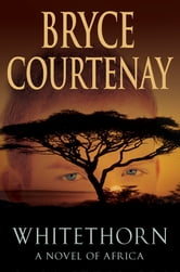 Whitethorn ebook by Bryce Courtenay