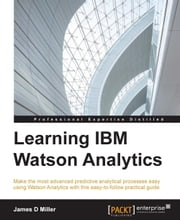 Learning IBM Watson Analytics ebook by James D Miller