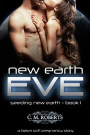 New Earth Eve (Seeding New Earth #1) ebook by C. M. Roberts
