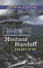 Montana Standoff (Mills & Boon Love Inspired Suspense) eBook by Sharon Dunn