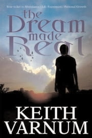 The Dream Made Real ebook by Keith Varnum
