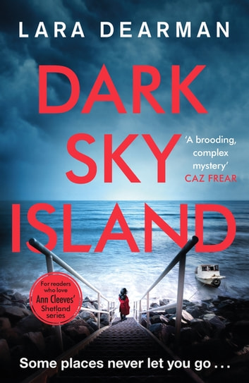Dark Sky Island - A chilling mystery set on the Channel Islands ebook by Lara Dearman