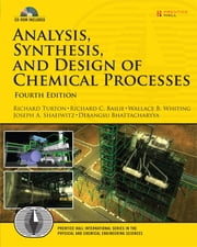 Analysis, Synthesis and Design of Chemical Processes ebook by Richard C. Bailie,Wallace B. Whiting,Joseph A. Shaeiwitz,Debangsu Bhattacharyya,Richard Turton
