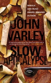 Slow Apocalypse ebook by John Varley