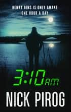 3:10 a.m. (Henry Bins 2) ebook by Nick Pirog