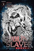 Goblin Slayer Side Story: Year One, Chapter 3 ebook by Kento Sakaeda, Kumo Kagyu, Shingo Adachi,...