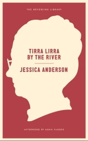 Tirra Lirra by the River - A Novel ebook by Jessica Anderson