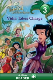 Disney Fairies: Vidia Takes Charge - A Disney Read-Along (Level 3) ebook by Disney Book Group