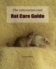 The rattycorner.com Rat Care Guide ebook by Annette Rand