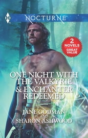 One Night with the Valkyrie & Enchanter Redeemed - One Night with the Valkyrie\Enchanter Redeemed ebook by Jane Godman, Sharon Ashwood